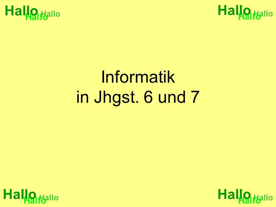 Informatik in Jhgst. 6 und 7
