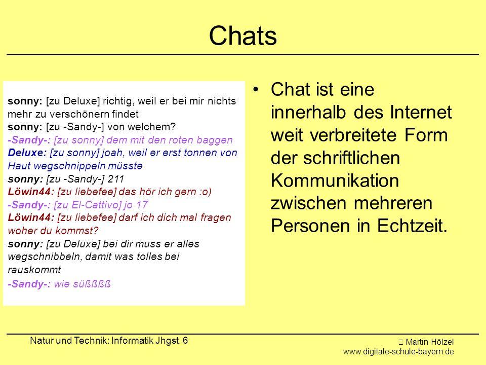 Chats Chat ist eine innerhalb des Internet weit verbreitete Form der schriftlichen Kommunikation zwischen mehreren Personen in Echtzeit.