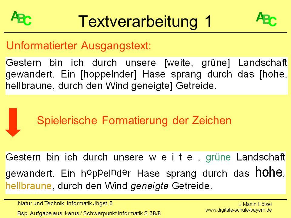 Textverarbeitung 1 A A B B C C Unformatierter Ausgangstext: