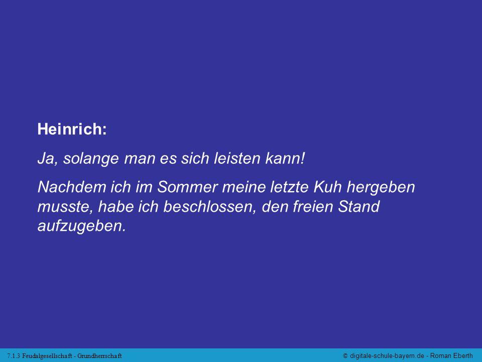 Heinrich: Ja, solange man es sich leisten kann!