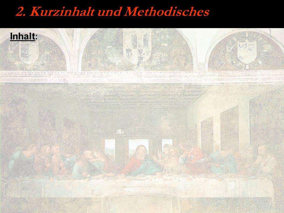 2. Kurzinhalt und Methodisches