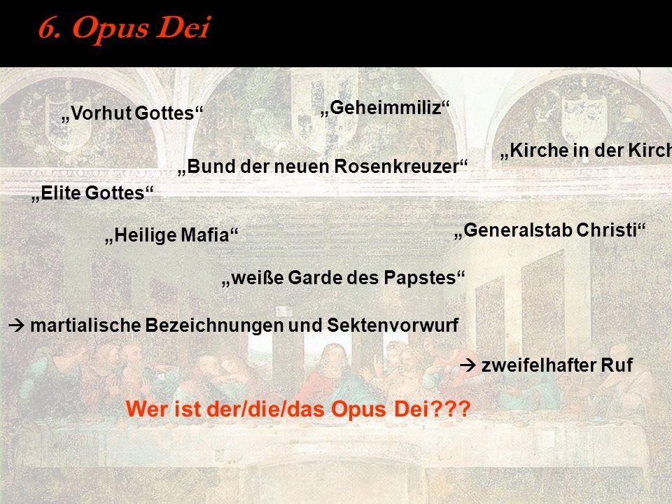 """6. Opus Dei Wer ist der/die/das Opus Dei """"Geheimmiliz"""