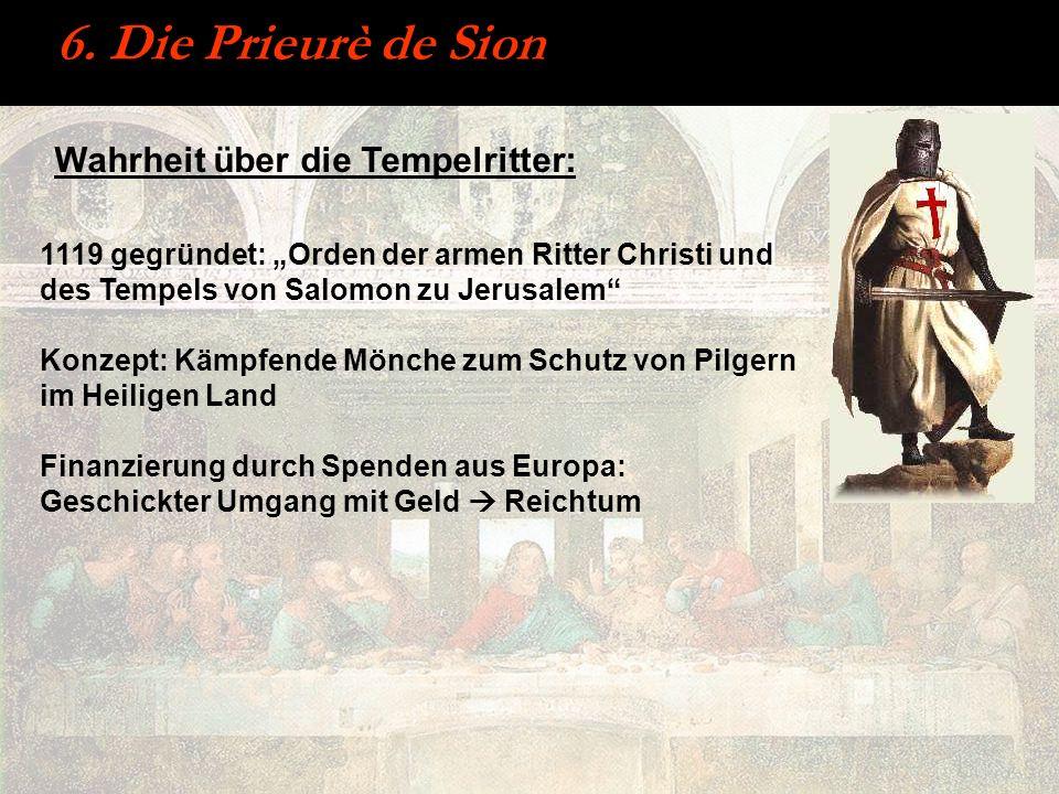 6. Die Prieurè de Sion Wahrheit über die Tempelritter: