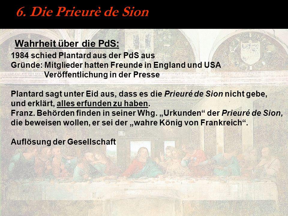 6. Die Prieurè de Sion Wahrheit über die PdS: