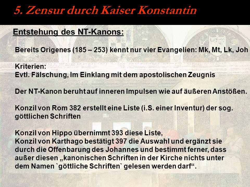 5. Zensur durch Kaiser Konstantin