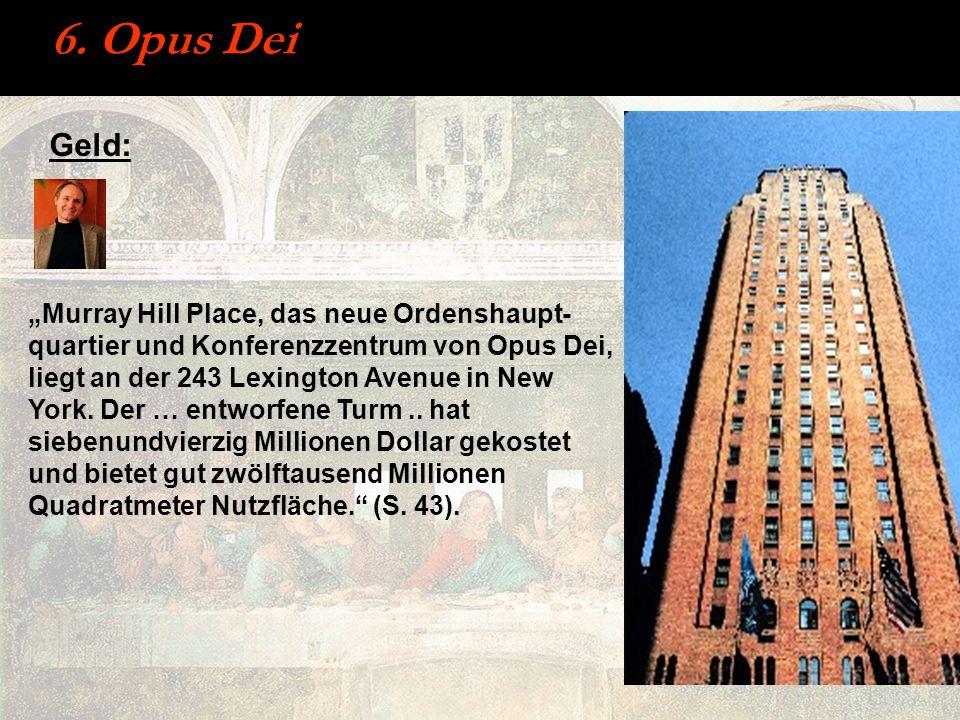 6. Opus Dei Geld: