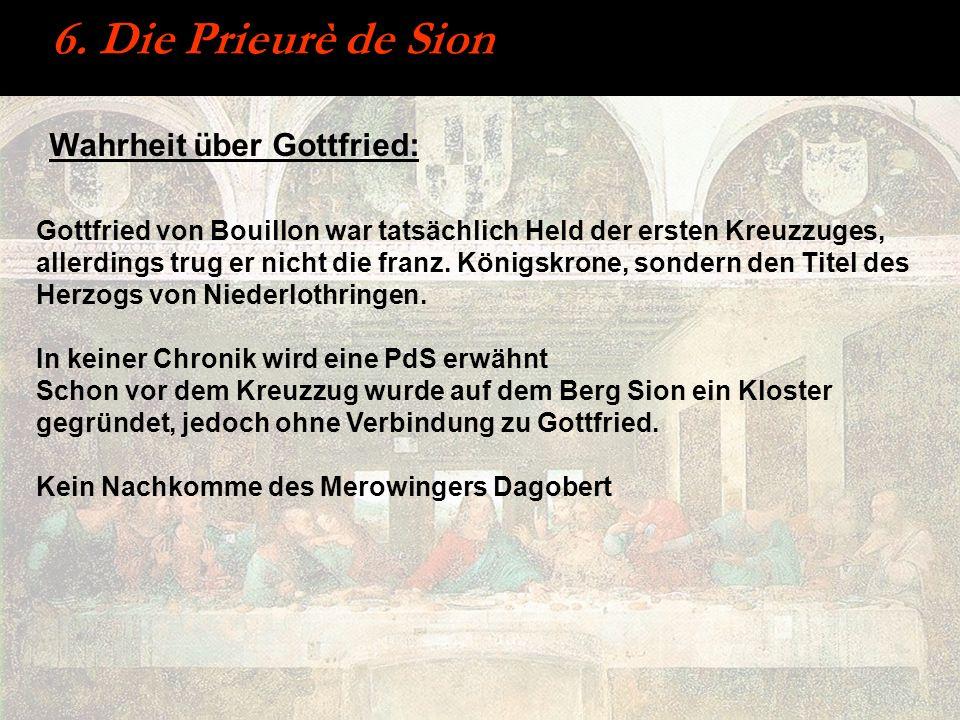 6. Die Prieurè de Sion Wahrheit über Gottfried: