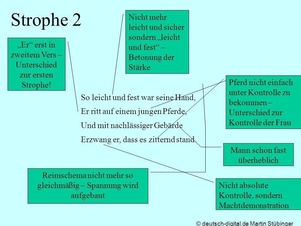 """Strophe 2 Nicht mehr leicht und sicher sondern """"leicht und fest – Betonung der Stärke. """"Er erst in zweitem Vers – Unterschied zur ersten Strophe!"""