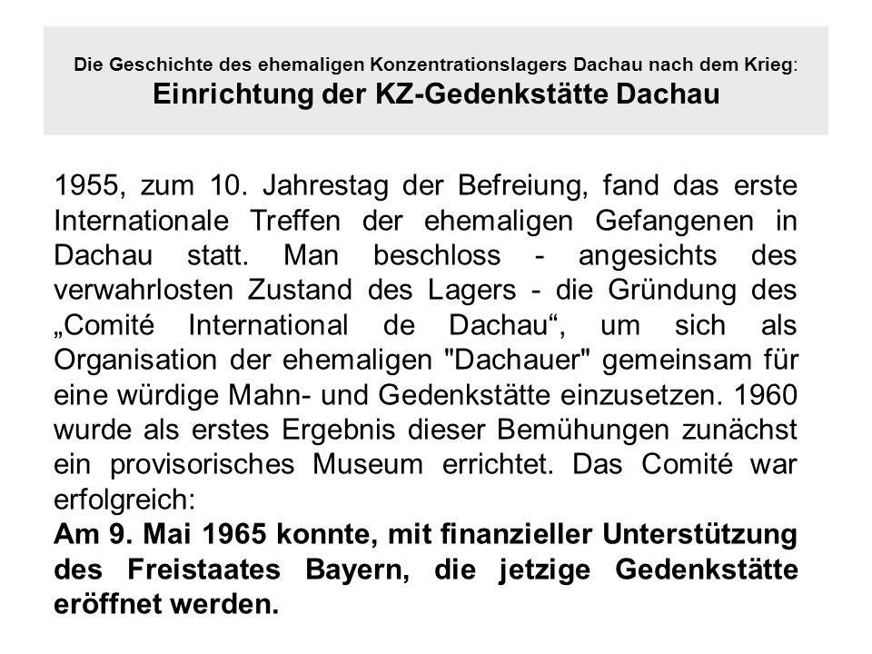 Die Geschichte des ehemaligen Konzentrationslagers Dachau nach dem Krieg: Einrichtung der KZ-Gedenkstätte Dachau