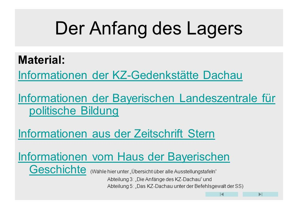 Der Anfang des Lagers Material: