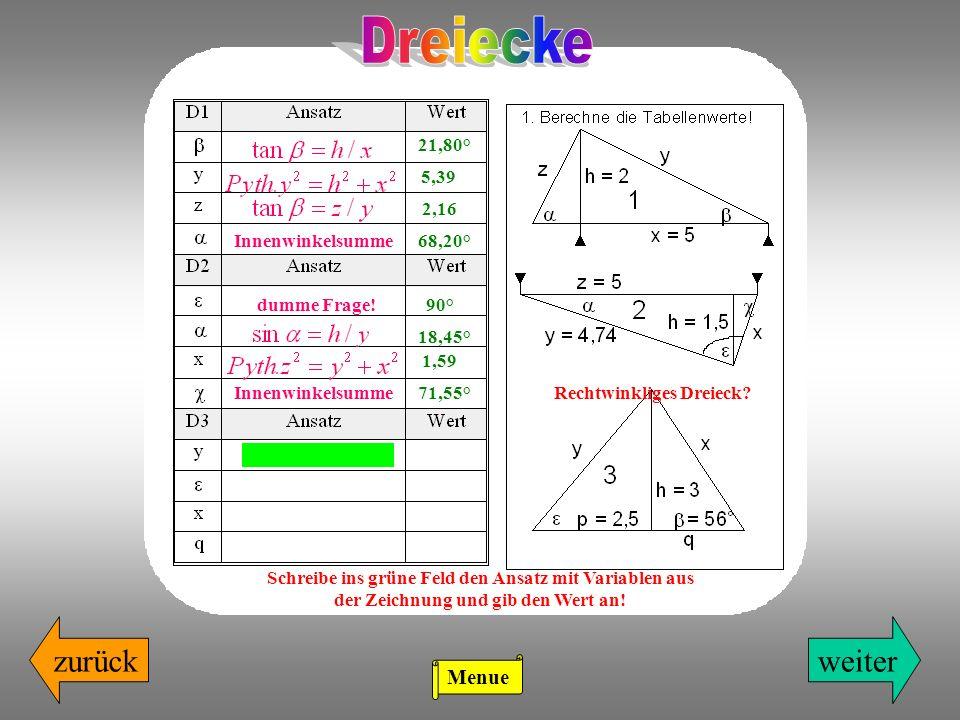 Dreiecke zurück weiter Menue 21,80° 5,39 2,16 Innenwinkelsumme 68,20°