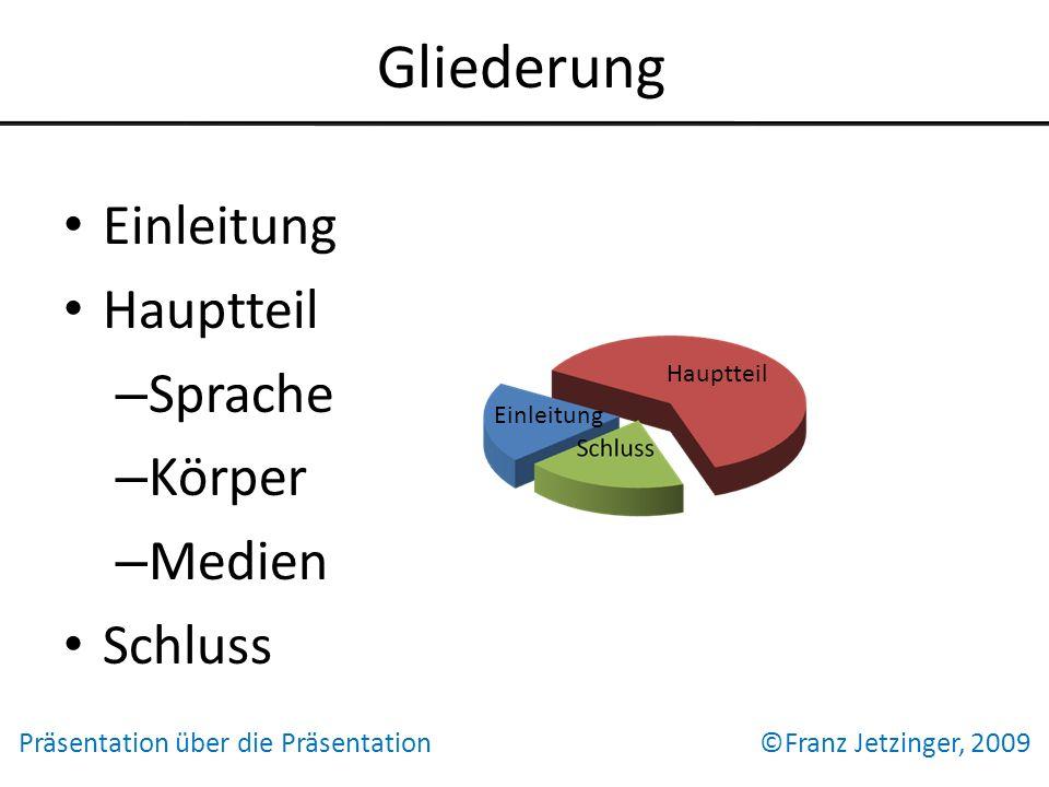 Präsentation über die Präsentation ©Franz Jetzinger, 2009