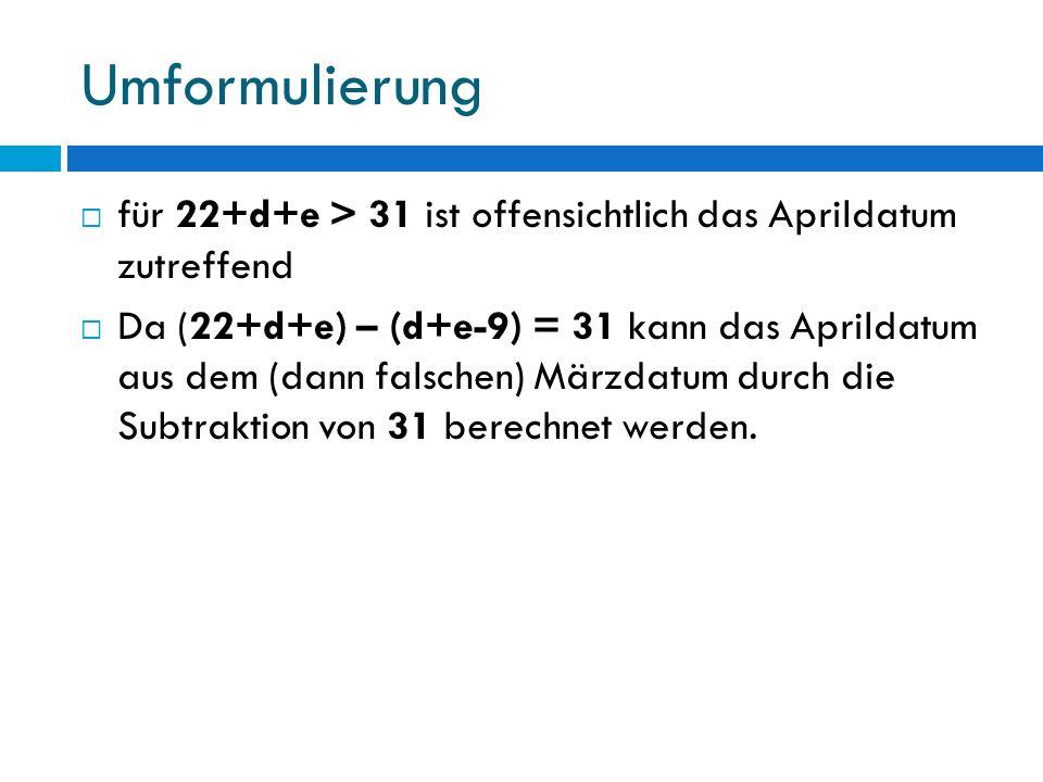 Umformulierung für 22+d+e > 31 ist offensichtlich das Aprildatum zutreffend.