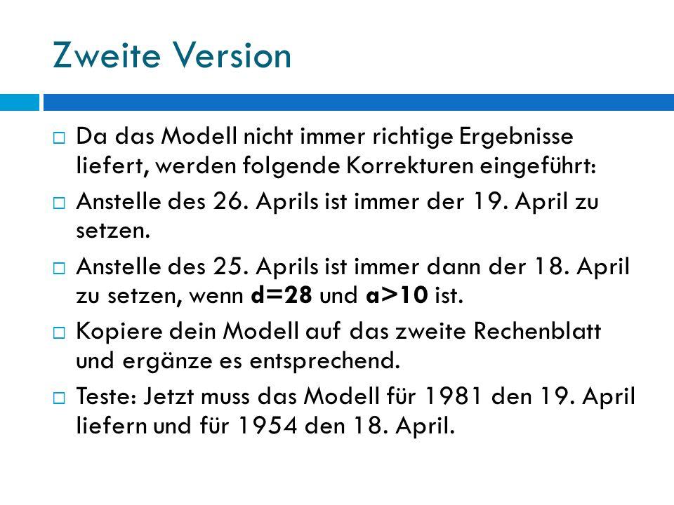 Zweite Version Da das Modell nicht immer richtige Ergebnisse liefert, werden folgende Korrekturen eingeführt: