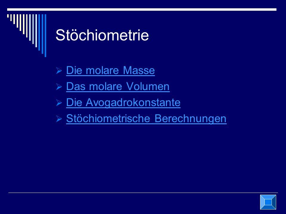 Stöchiometrie Die molare Masse Das molare Volumen