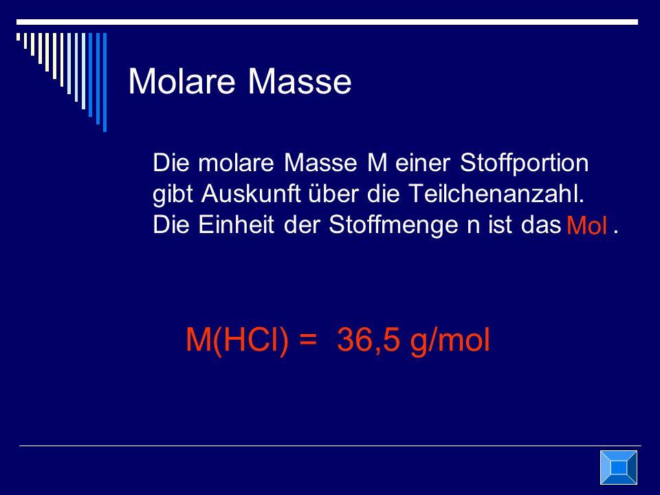 Molare Masse M(HCl) = 36,5 g/mol
