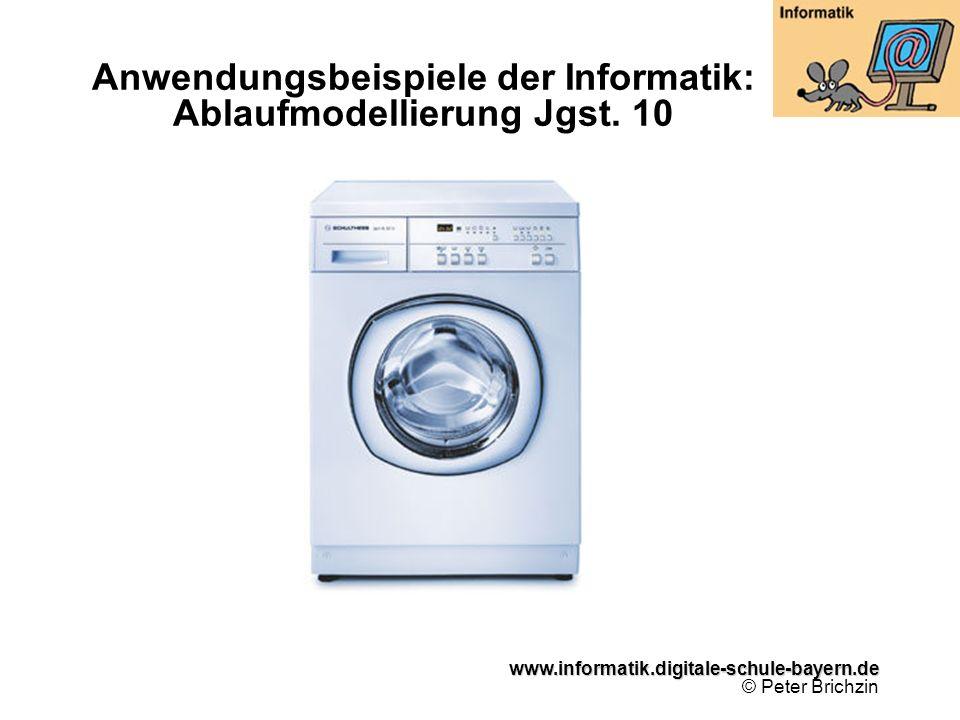 Anwendungsbeispiele der Informatik: Ablaufmodellierung Jgst. 10