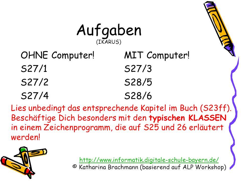 Aufgaben (IKARUS) OHNE Computer! S27/1 S27/2 S27/4 MIT Computer! S27/3