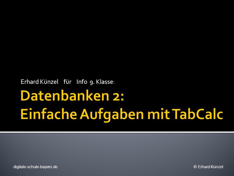 Datenbanken 2: Einfache Aufgaben mit TabCalc