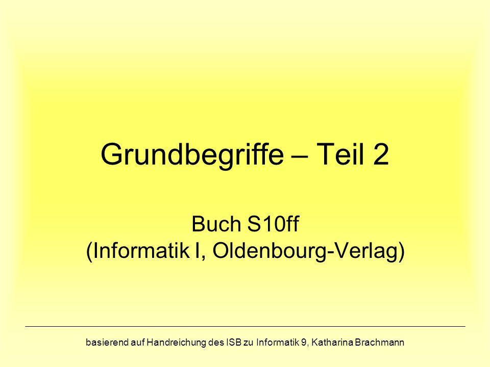 Buch S10ff (Informatik I, Oldenbourg-Verlag)