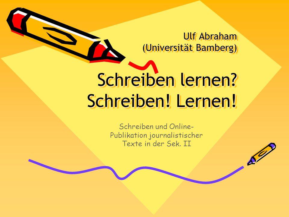 Ulf Abraham (Universität Bamberg) Schreiben lernen Schreiben! Lernen!