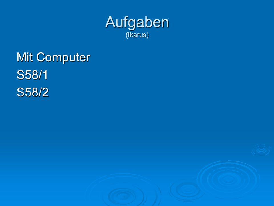 Aufgaben (Ikarus) Mit Computer S58/1 S58/2