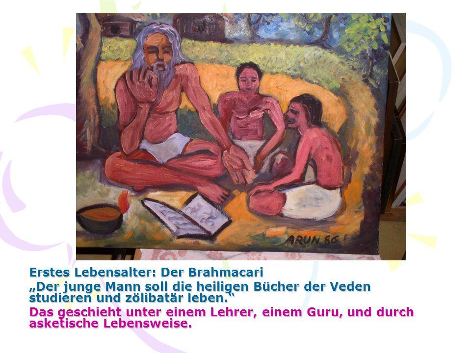 Erstes Lebensalter: Der Brahmacari