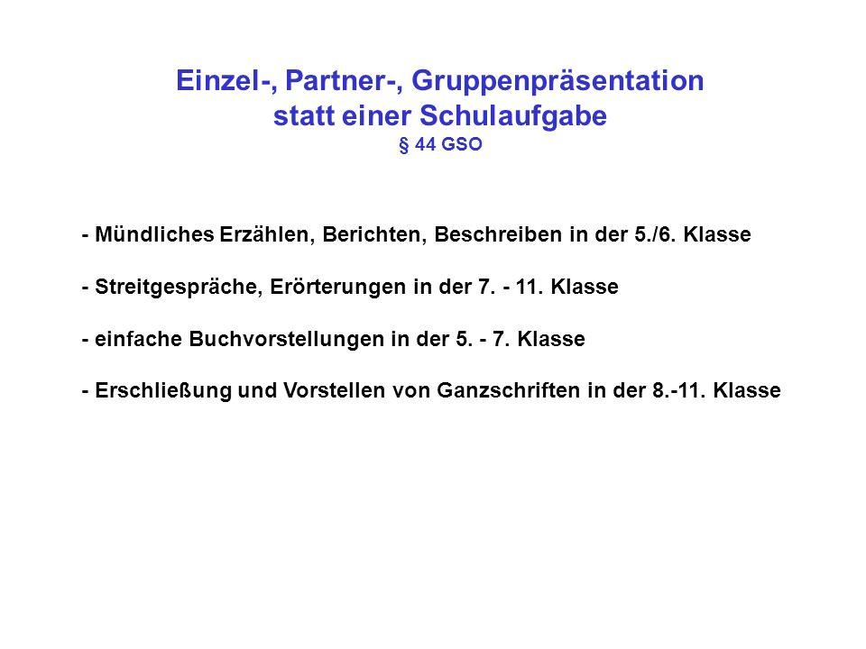 Einzel-, Partner-, Gruppenpräsentation statt einer Schulaufgabe § 44 GSO