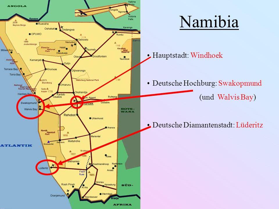 Namibia Hauptstadt: Windhoek Deutsche Hochburg: Swakopmund