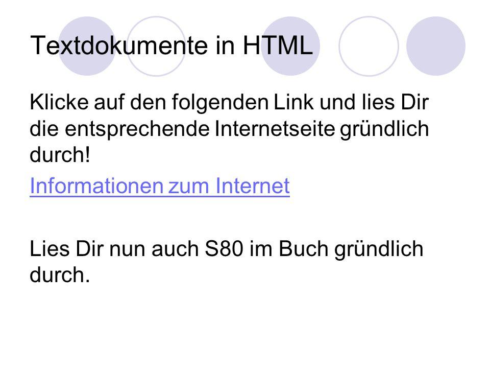 Textdokumente in HTML Klicke auf den folgenden Link und lies Dir die entsprechende Internetseite gründlich durch!
