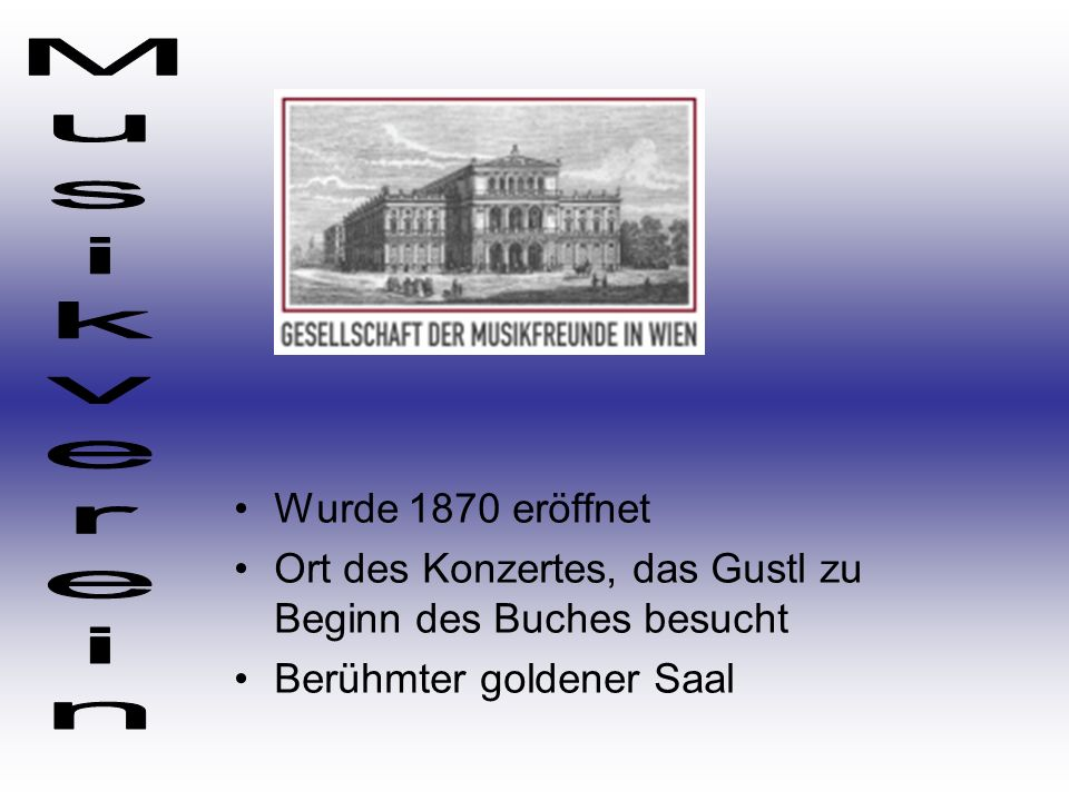Musikverein Wurde 1870 eröffnet