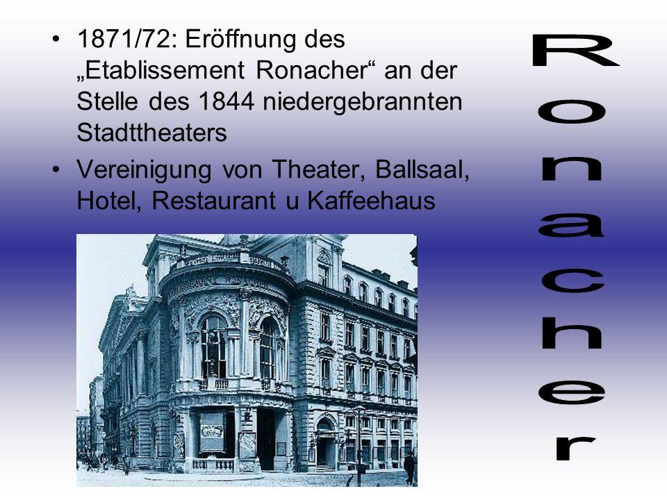 """1871/72: Eröffnung des """"Etablissement Ronacher an der Stelle des 1844 niedergebrannten Stadttheaters"""