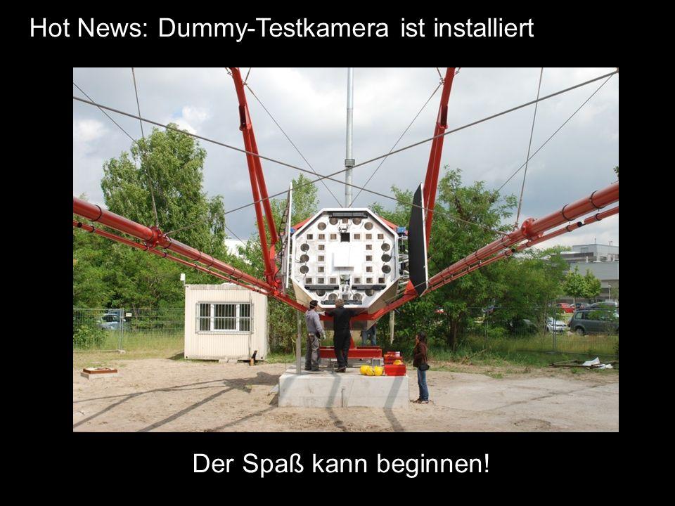 Hot News: Dummy-Testkamera ist installiert