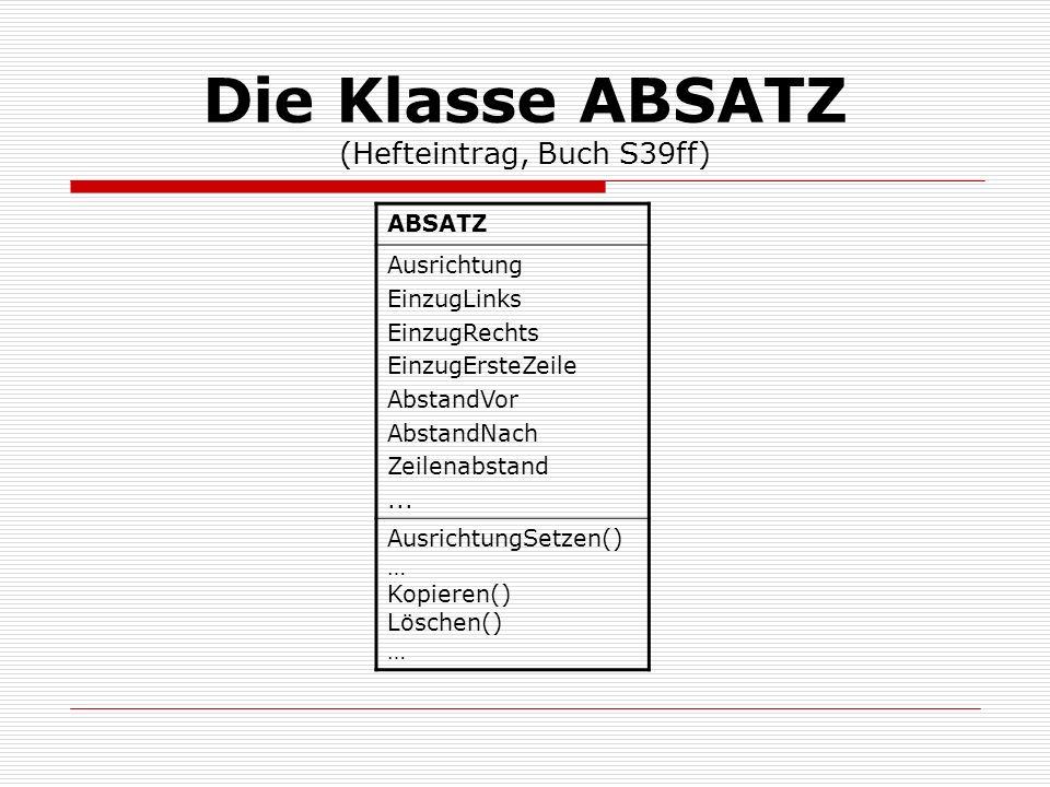 Die Klasse ABSATZ (Hefteintrag, Buch S39ff)