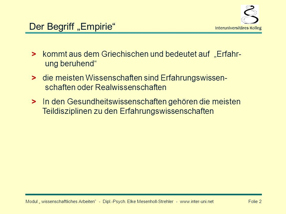 """Der Begriff """"Empirie Interuniversitäres Kolleg. > kommt aus dem Griechischen und bedeutet auf """"Erfahr- ung beruhend"""