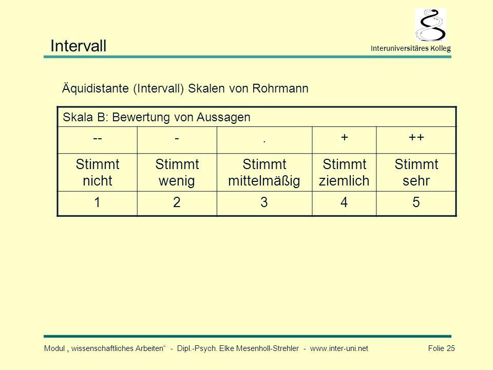 Intervall -- - . + ++ Stimmt nicht Stimmt wenig Stimmt mittelmäßig