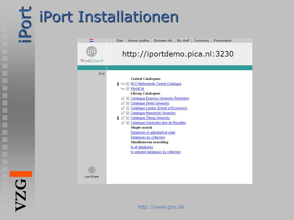 iPort Installationen http://iportdemo.pica.nl:3230 http://www.gbv.de