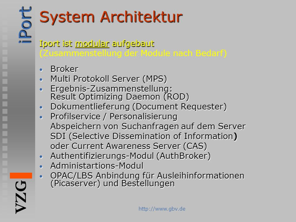 System Architektur Iport ist modular aufgebaut