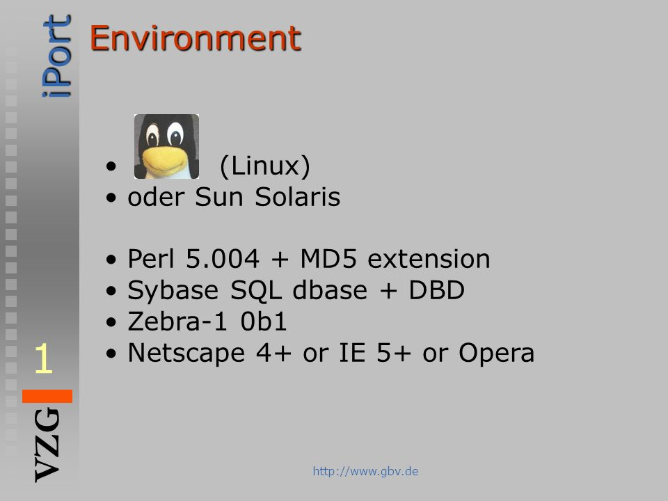 1 Environment (Linux) oder Sun Solaris Perl 5.004 + MD5 extension