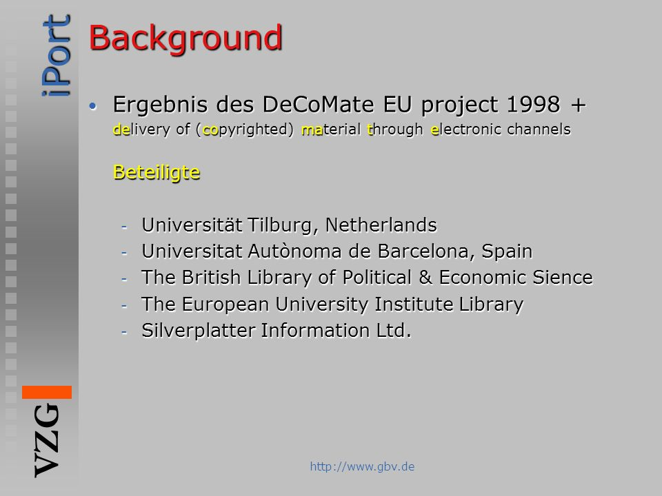 Background Ergebnis des DeCoMate EU project 1998 +