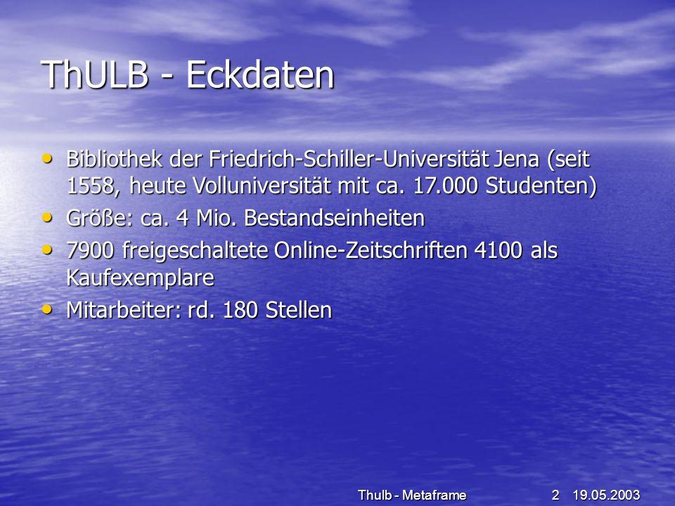 ThULB - Eckdaten Bibliothek der Friedrich-Schiller-Universität Jena (seit 1558, heute Volluniversität mit ca. 17.000 Studenten)