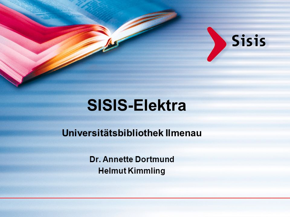 Universitätsbibliothek Ilmenau Dr. Annette Dortmund Helmut Kimmling