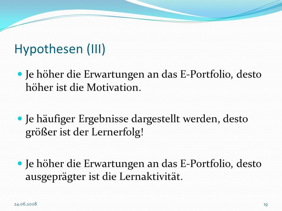 Hypothesen (III) Je höher die Erwartungen an das E-Portfolio, desto höher ist die Motivation.