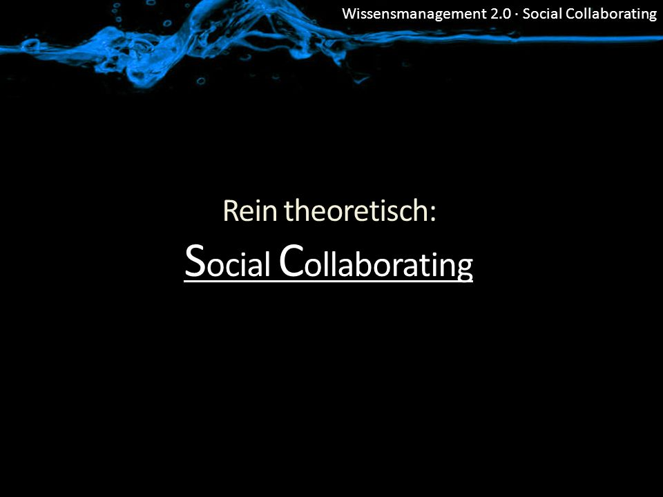 Rein theoretisch: Social Collaborating