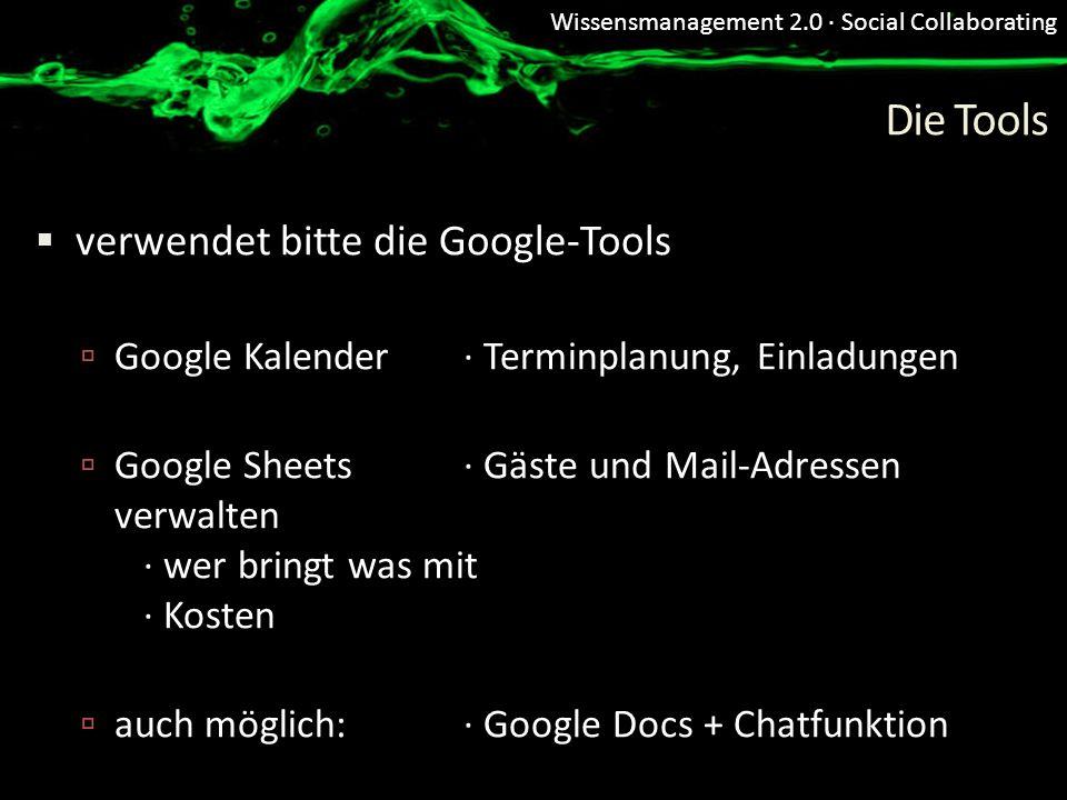 Die Tools verwendet bitte die Google-Tools