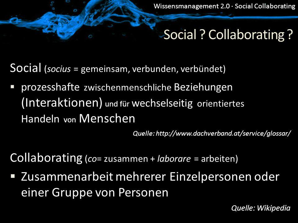 Social Collaborating Social (socius = gemeinsam, verbunden, verbündet)