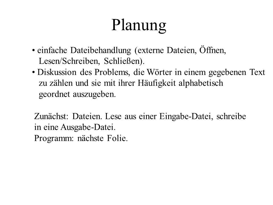Planung einfache Dateibehandlung (externe Dateien, Öffnen, Lesen/Schreiben, Schließen).