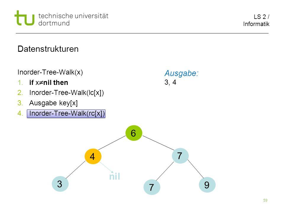 6 4 7 nil 3 9 7 Datenstrukturen Ausgabe: Inorder-Tree-Walk(x)