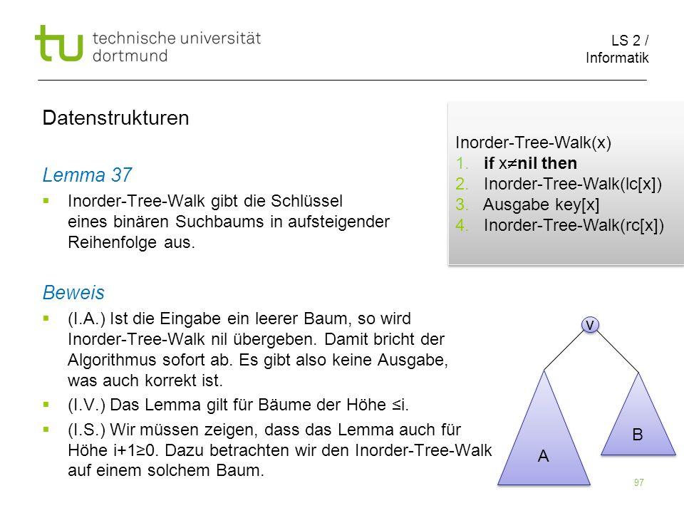 Datenstrukturen Lemma 37 Beweis Inorder-Tree-Walk(x) 1. if xnil then