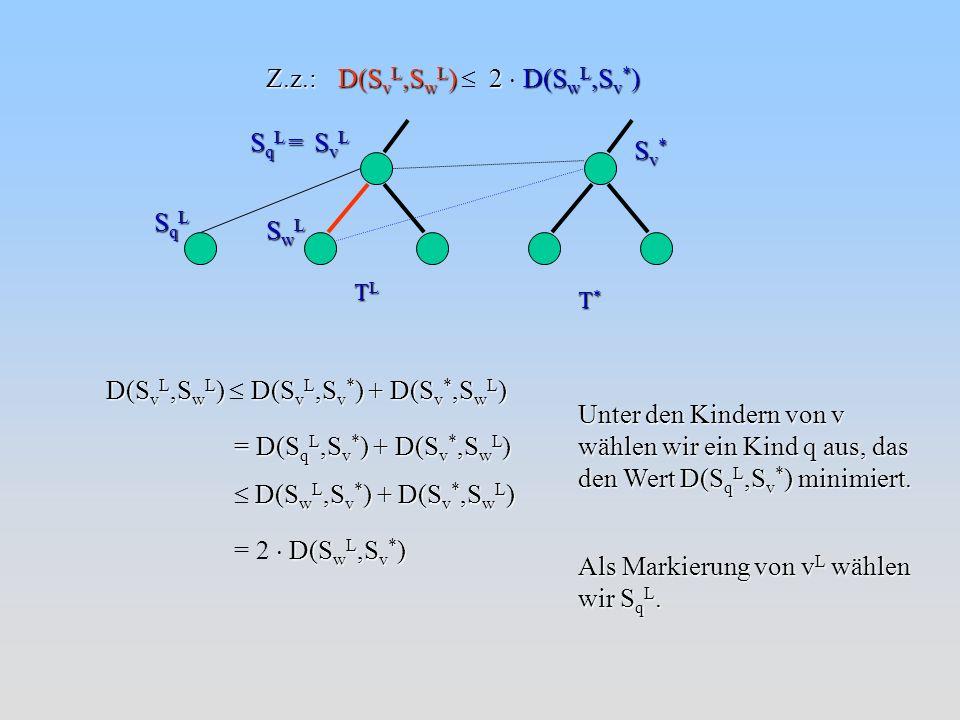 D(SvL,SwL)  2  D(SwL,Sv*) Z.z.: